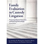 Family Evaluation in Custody Litigation by Benjamin, G. Andrew H.; Beck, Connie J.; Shaw, Morgan; Geffner, Robert, 9781433828317