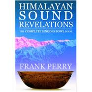 Himalayan Sound Revelations by Perry, Frank; Reid, John Stuart, 9781905398317