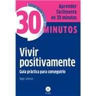 Vivir positivamente / Live Positively by Johnson, Roger, 9788415618317