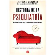 La historia nunca contada de la psiquiatria/ Shrinks The Untold Story of Psychiatry by Lieberman, Jeffrey; Ogas, Ogi, 9788466658317
