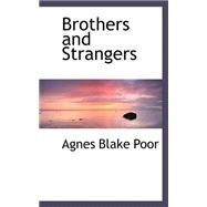 Brothers and Strangers by Poor, Agnes Blake, 9780559368318