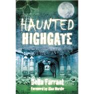 Haunted Highgate by Farrant, Della, 9780750958318