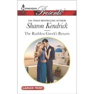 The Ruthless Greek's Return by Kendrick, Sharon, 9780373138319