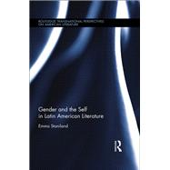 Gender and the Self in Latin American Literature by Staniland; Emma, 9780415708319