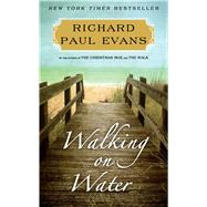 Walking on Water A Novel by Evans, Richard Paul, 9781451628319