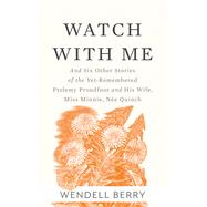 Watch With Me by Berry, Wendell, 9781619028319