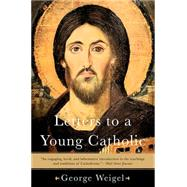 Letters to a Young Catholic by Weigel, George, 9780465028320
