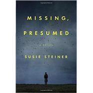 Missing, Presumed by Steiner, Susie, 9780812998320