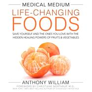Medical Medium Life-changing Foods by William, Anthony, 9781401948320