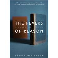 The Fevers of Reason by Weissmann, Gerald, 9781942658320
