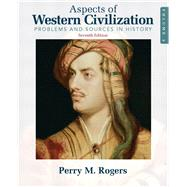 Aspects of Western Civilization Problems and Sources in History, Volume 2 by Rogers, Perry, 9780205708321