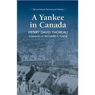 A Yankee in Canada by Thoreau, Henry David; Fleck, Richard F., 9781943328321