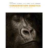 Conservation Genetics in the Age of Genomics by Amato, George, 9780231128322