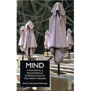 Mind : A Historical and Philosophical Introduction to the Major Theories