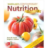 Wardlaws Contemporary Nutrition Updated with 2015 2020 Dietary Guidelines for Americans by Smith, Anne; Collene, Angela, 9781259918322