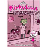 Belladonna and the Nightmare Academy by Gosselin, Jake; Gosselin, Laura, 9781449478322