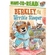 Berkley, the Terrible Sleeper by Sharmat, Mitchell; Kurilla, Renée, 9781481438322