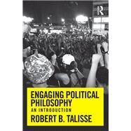 Engaging Political Philosophy: An Introduction by Talisse; Robert B., 9780415808323