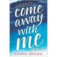 Come Away with Me by Brown, Karma, 9780778318323