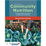 Community Nutrition by Nnakwe, Nweze Eunice, Ph.D., 9781284108323