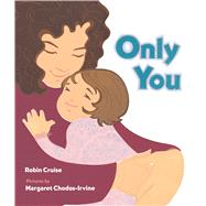 Only You by Cruise, Robin; Chodos-Irvine, Margaret, 9780544668324
