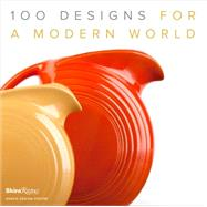 100 Designs for a Modern World by Kravis Design Center; Sparke, Penny, 9780847848324