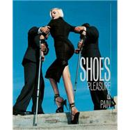 Shoes: Pleasure & Pain by Persson, Helen, 9781851778324