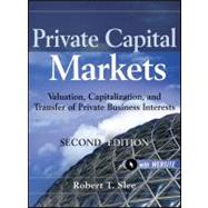 Private Capital Markets Valuation, Capitalization, and Transfer of Private Business Interests + Website by Slee, Robert T., 9780470928325