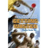 Getting Wasted by Vander Ven, Thomas, 9780814788325