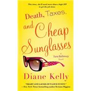 Death, Taxes, and Cheap Sunglasses by Kelly, Diane, 9781250048325