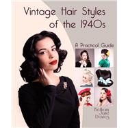 Vintage Hair Styles of the 1940s by Davies, Bethany Jane, 9781847978325