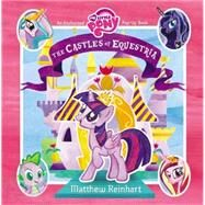 The Castles of Equestria by Reinhart, Matthew; Hasbro, 9780316188326