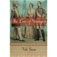 The Love of Strangers by Green, Nile, 9780691168326
