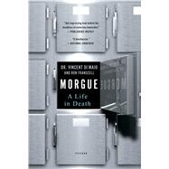 Morgue A Life in Death by DiMaio, Dr. Vincent; Franscell, Ron, 9781250108326