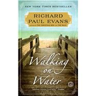 Walking on Water A Novel by Evans, Richard Paul, 9781451628326