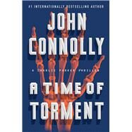 A Time of Torment A Charlie Parker Thriller by Connolly, John, 9781501118326