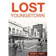 Lost Youngstown by Posey, Sean T., 9781626198326