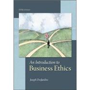 An Introduction to Business Ethics by Desjardins, Joseph, 9780078038327