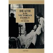 Death in the Victorian Family by Pat Jalland, 9780198208327