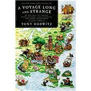 A Voyage Long and Strange On the Trail of Vikings, Conquistadors, Lost Colonists, and Other Adventurers in Early America by Horwitz, Tony, 9780312428327