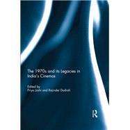 The 1970s and its Legacies in India's Cinemas by Joshi; Priya, 9781138948327