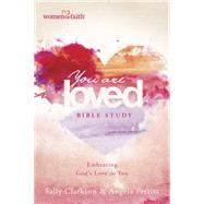 You Are Loved Bible Study by Clarkson, Sally; Perritt, Angela, 9781496408327