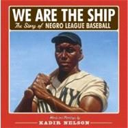 We Are the Ship by Nelson, Kadir; Nelson, Kadir, 9780786808328