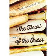 The Heart of the Order by Schell-lambert, Theo, 9781477828328