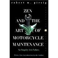Zen and the Art of Motorcycle Maintenance : An Inquiry into Values by Pirsig, Robert M., 9780060958329