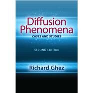 Diffusion Phenomena: Cases and Studies Second Edition by Ghez, Richard, 9780486828329