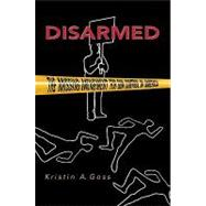 Disarmed : The Missing Movement for Gun Control in America