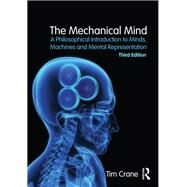 The Mechanical Mind: A Philosophical Introduction to Minds, Machines and Mental Representation by Crane; Tim, 9781138858329
