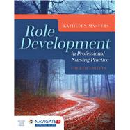 Role Development in Professional Nursing Practice by Masters, Kathleen, R. N., 9781284078329