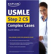 USMLE Step 2 Cs Complex Cases by Kaplan, 9781506208329